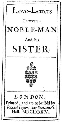 Aphra Behn, Love-Letters Between a Noble-Man and his Sister (London: Randal Taylor, 1684).