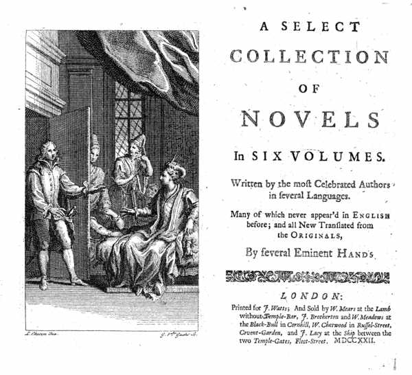 A Select Collection of Novels in six volumes written by the most Celebrated Authors in several Languages [...] all new translated from the Originals by several eminent hands (London: W. Mears/ J. Broterton/ W. Meadows/ W. Chetwood/ J. Lacy, 1722).
